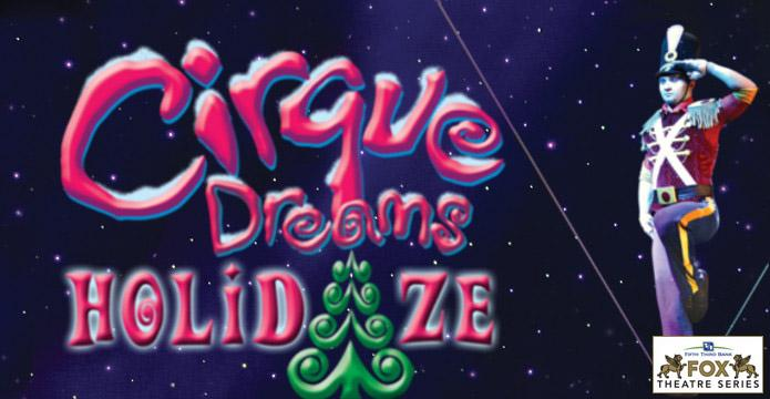 Cirque Dreams Holidaze Detroit Tickets on December 03, 2017 at Fox Theatre Detroit